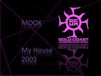 Mook - My House 2003 - classic oldskool house musik