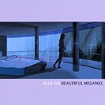 Blue Six Beautiful Megamix