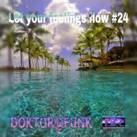 LET YOUR FEELINGS FLOW #24 FBR RADIO SHOW