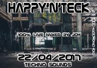 ( techno - Tech house ) HAPPY'N'TECK 22-04-2017