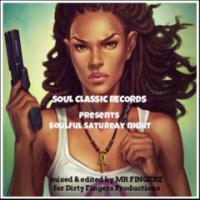 Soul Classic Records Presents Mr Fingerz-Soulful Saturday Nights