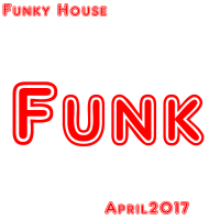 Funky House April2 2016