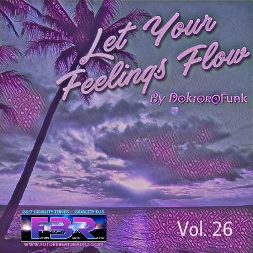 LET YOUR FEELINGS FLOW #26 FBR RADIO SHOW