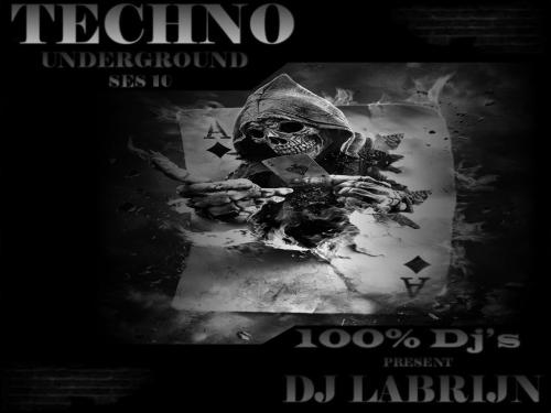 Dj Labrijn - Techno Underground ses 10