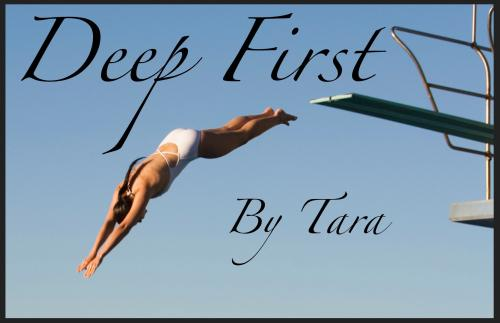 Deep First By Tara