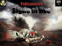 PULLSOMETRO - SIGNS OF LIVE