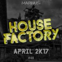 House Factory | April 2017