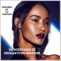 Da Rozefamilee - Reggaetone Remixes