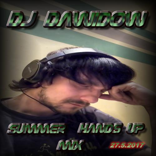DJ Dawidow - Summer Hands Up Mix (27.5.2017@House Radio)