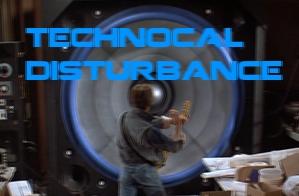 Technocal Disturbance