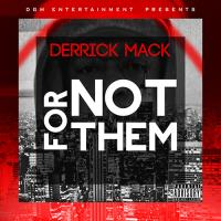 "Derrick Mack ""Not For Them"""