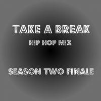 Take A Break Hip-Hop Mix S02E10