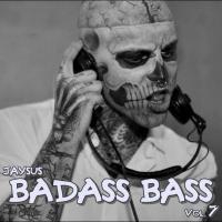 BADASS BASS VOL. 7 - Baddest Motherfunker