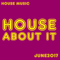 House About It - Vol 1 (June 2017)