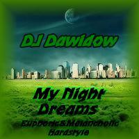 DJ Dawidow - My Night Dreams (Euphoric Melancholic Hardstyle@16.6.2017@Setmix)