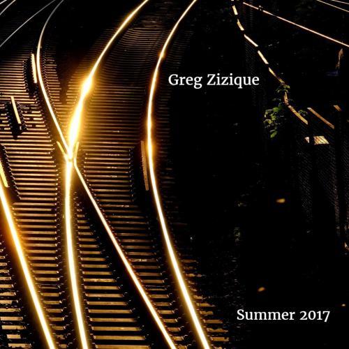 Greg Zizique - Summer 2017