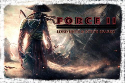 Force II - with Lord Heyz