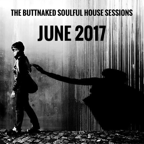 June 2017 - Iain Willis pres The Buttnaked Soulful House Sessions