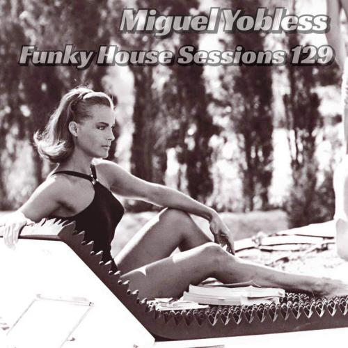 Funky House Sessions 129