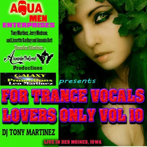Vol 10 2013 TRANCE VOCAL MIX  FINAL by DJ TONY MARTINEZ
