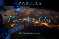 We Are One (Track by Psyrotica 2017)