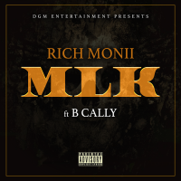 "Rich Monii ""MLK"" ft B Cally"