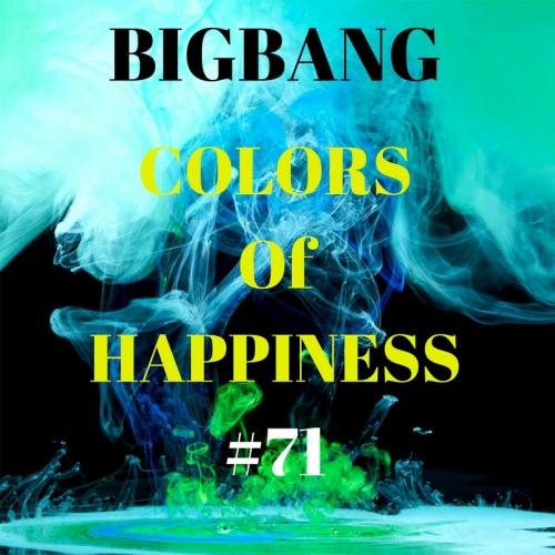 Bigbang - Colors Of Happiness #71 (22-07-2017)