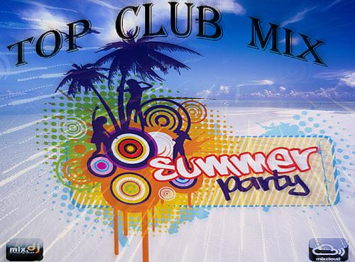 TOP CLUB MIX SUMMER PARTY 2017