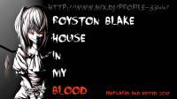 ROYSTON BLAKE + HOUSE IN MY BLOOD