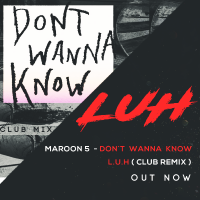 Maroon 5 - Dont Wanna Know ( L.U.H CLUB REMIX )
