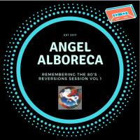 Angel Alboreca - Remembering the 80's - Reversions Session Vol 1-2017XXXXX.