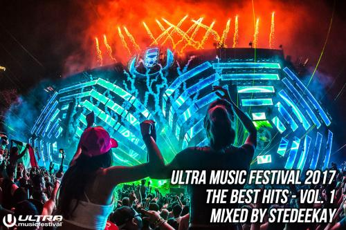 UMF 2017 - Ultra Music Festival | The Best Hits vol.1 (Mixed By SteDeeKay)