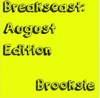 Brooksie - Breakscast: August Edition