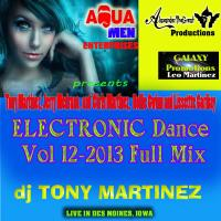 ELECTRONIC Dance Vol 12-2013 Full Mix-by DJ Tony Martinez