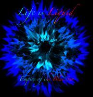 Life Is Liquid - Empire of the Blue Sun