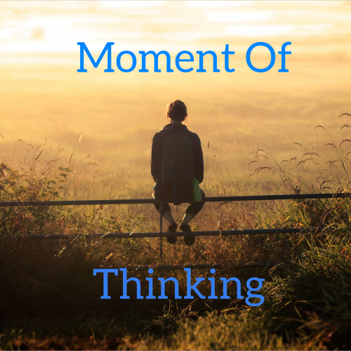 Moment Of Thinking