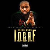 """Big Bo """"I.D.G.A.F"""""""