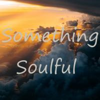 Something Soulful