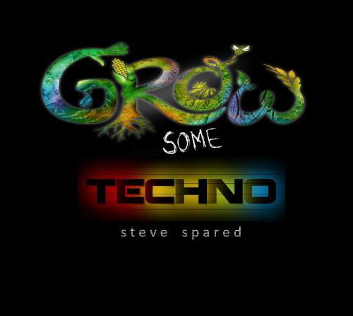 Grow Some Techno