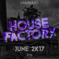 House Factory | June 2017