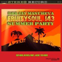 Dj Manureva - Fruitysoul 143 - Summer Party