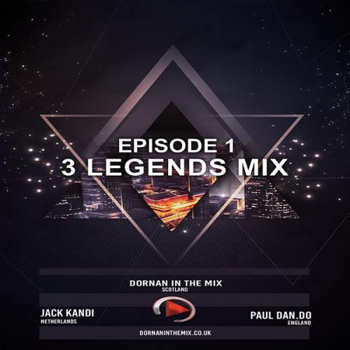 Episode 1 the 3 Legends  mix - Dornaninthemix - Jack Kandi & Paul Dandolion
