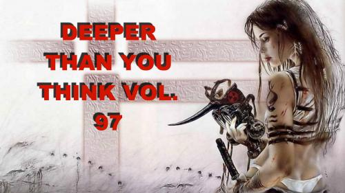 DEEPER THAN YOU THINK VOL. 97
