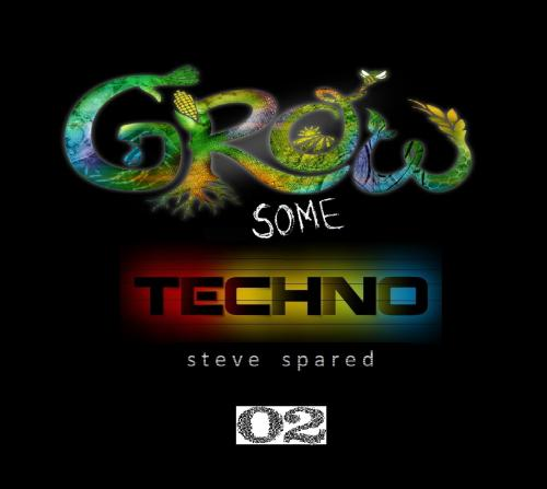 Grow Some Techno #02