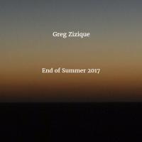 Greg Zizique - End of Summer 2017