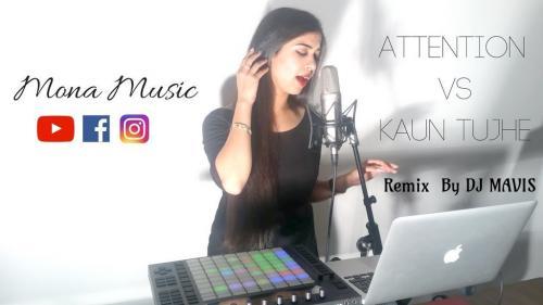 Attention Charlie Puth & Kaun Tujhe Remix