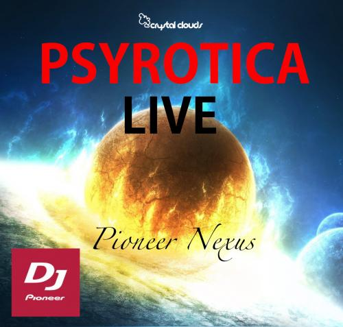 Psyrotica Live on Pioneer Nexus 2's 2017