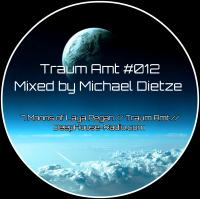 Traum Amt #012 // Mixed by Michael Dietze // 08.08.2017