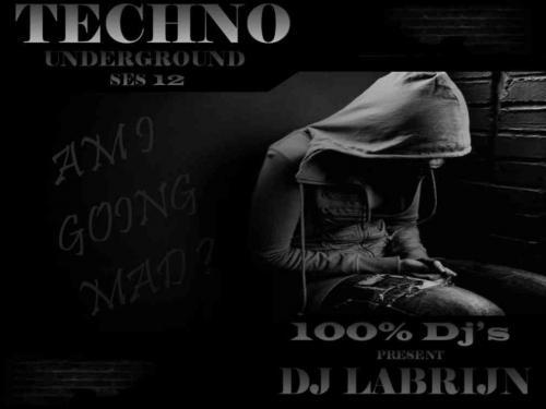 Dj Labrijn - Techno Underground ses 12