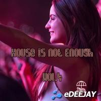 House Is Not Enough ! Vol.4
